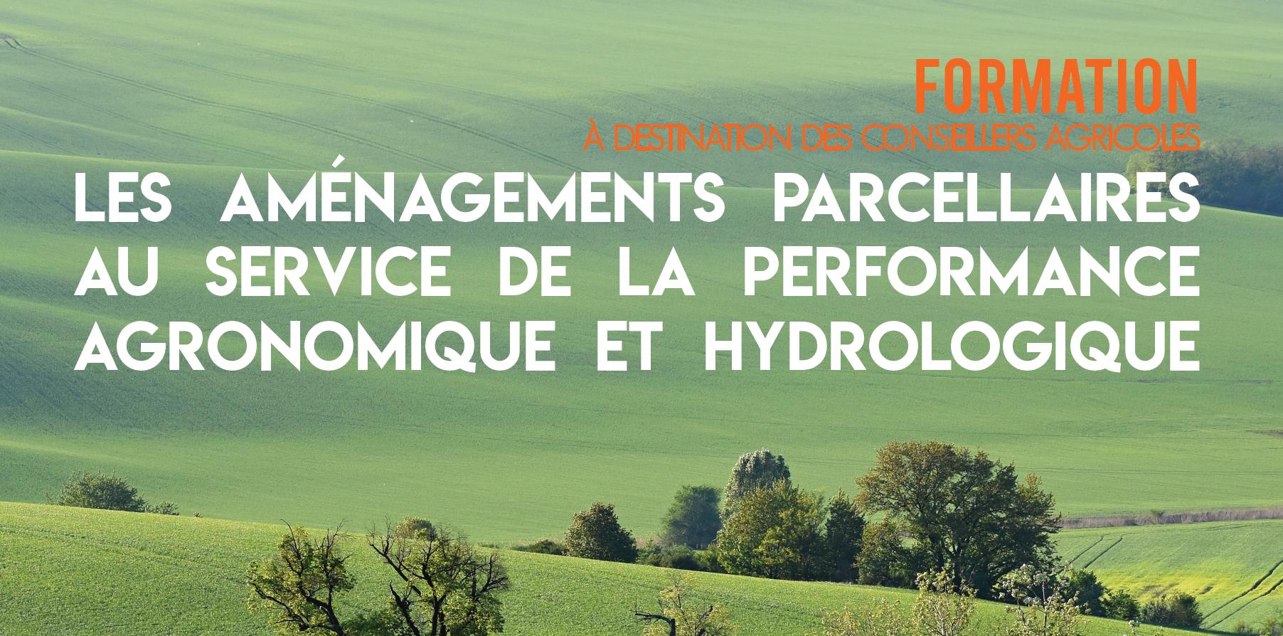 FORMATION : Les aménagements parcellaires au service de la performance agronomique et hydrologique